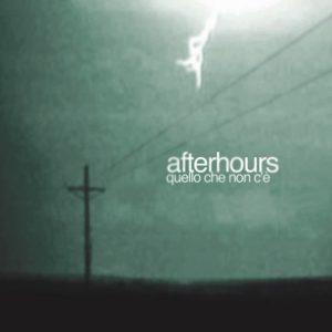 Afterhours - Quello Che Non C'è