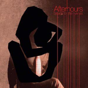 Afterhours - Ballads For Little Hyenas