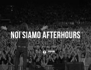 """""""NOI SIAMO AFTERHOURS"""": il docufilm presentato in anteprima assoluta il 23 Ottobre alla FESTA del CINEMA di ROMA"""