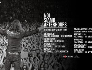 NOI SIAMO AFTERHOURS: IN-STORE & IN-CINEMA TOUR